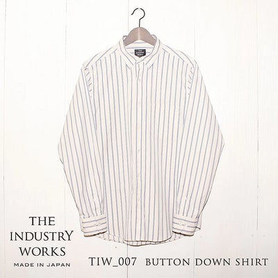 THE INDUSTRY WORKS(ザ・インダストリー・ワークス) | TIW-007 BUTTON DOWN SHIRT